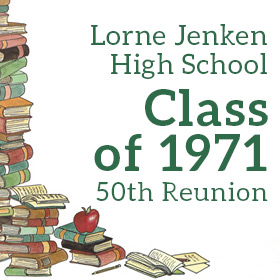 Lorne Jenken Reunion – Class of 1971